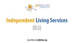 Jay Nolan Community Services Expands Independent Living Services