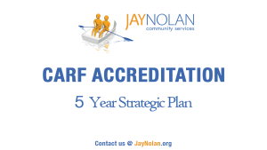 CARF Accreditation - Jay Nolan Community Services