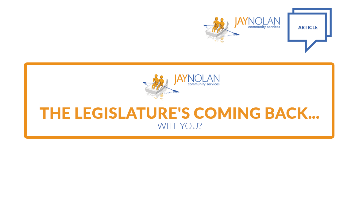 The Legislature's Coming Back… Will You?