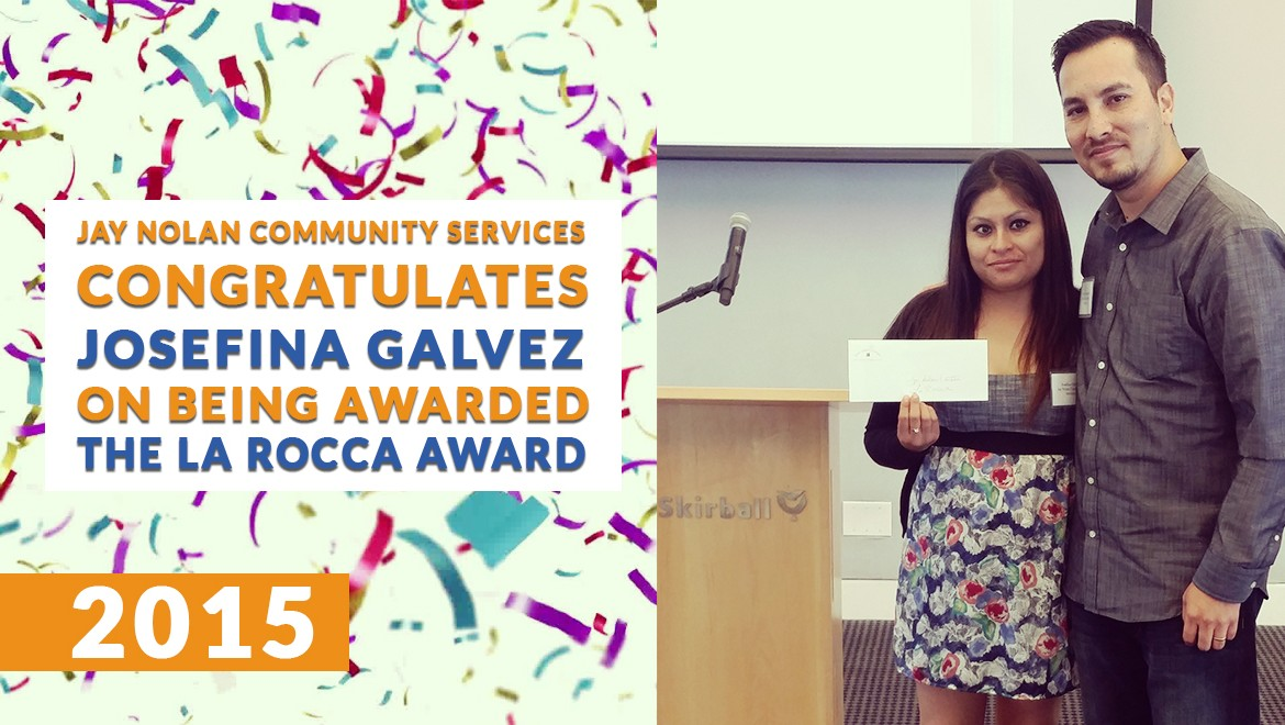 Jay Nolan Community Services Congratulates Josefina Galvez On Being Awarded The La Rocca Award